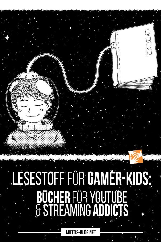 Lesestoff für Gamer-Kids: Bücher für Youtube und Streaming Addicts