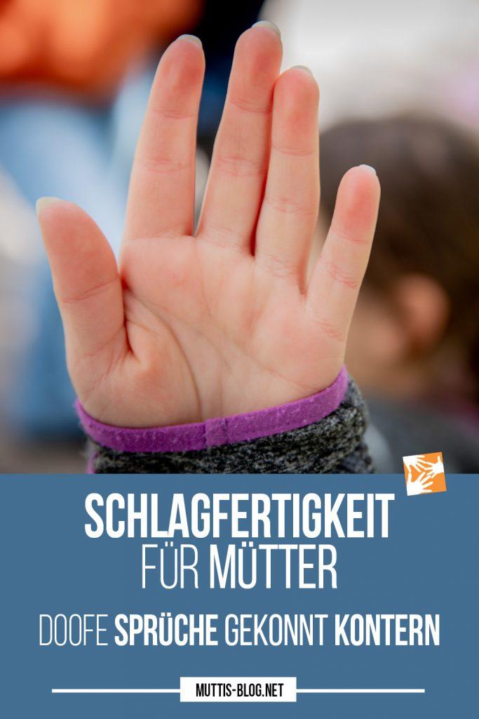Schlagfertigkeit für Mütter: Doofe Sprüche gekonnt kontern