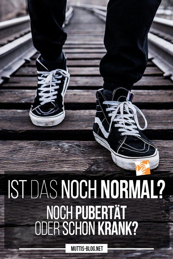 Ist das noch normal? Noch Pubertät oder schon krank?