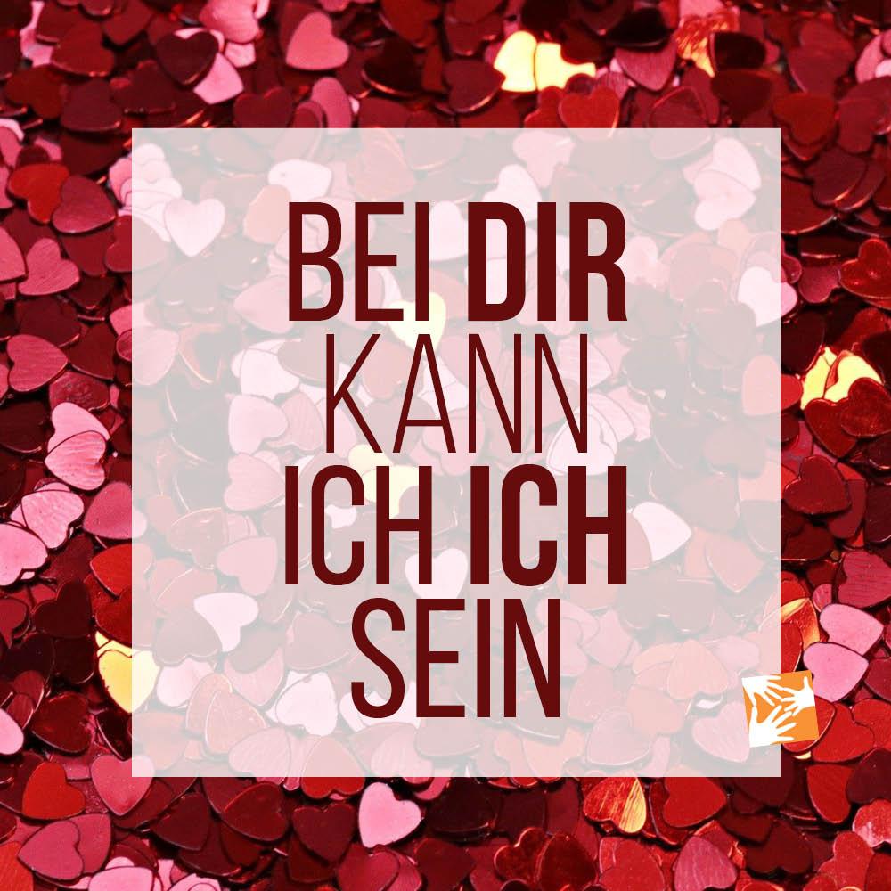 Liebe Zitate, Sprüche zum Valentinstag: Bei dir kann ich ich sein