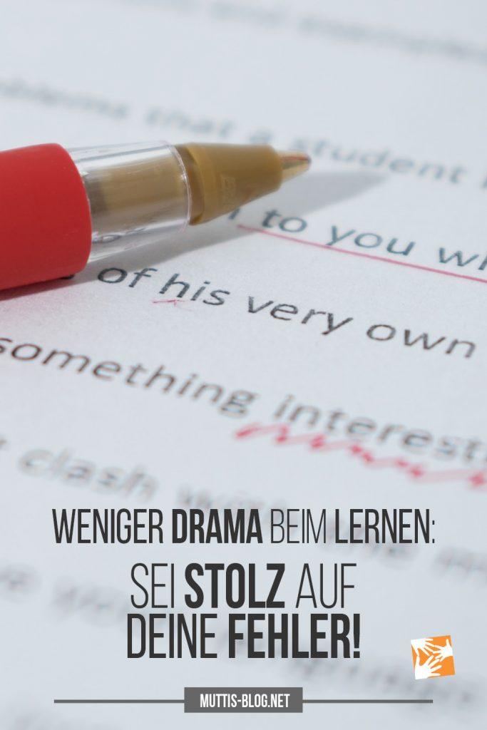 Weniger Drama beim Lernen: Sei stolz auf deine Fehler!