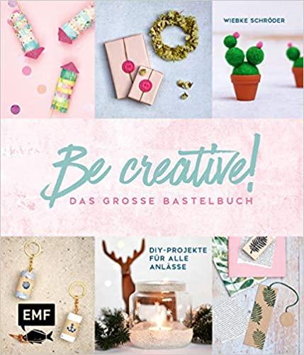 Be creative: Das große Bastelbuch Cover