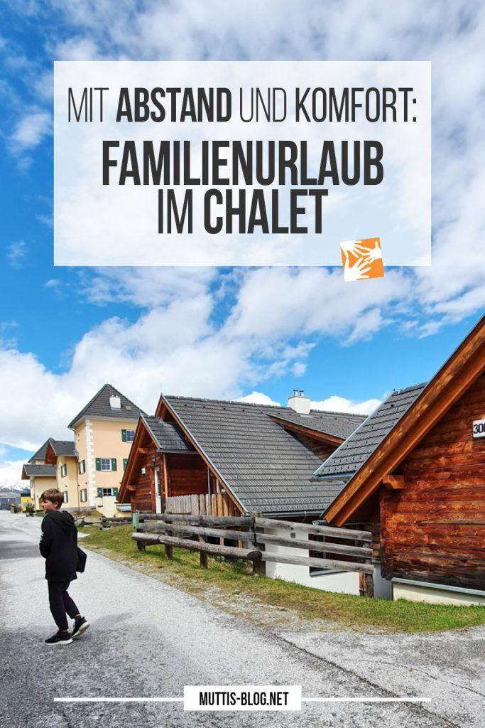 Mit Abstand und Komfort: Familienurlaub im Chalet