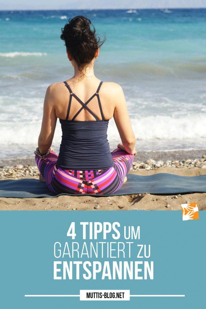 4 Tipps um garantiert zu entspannen