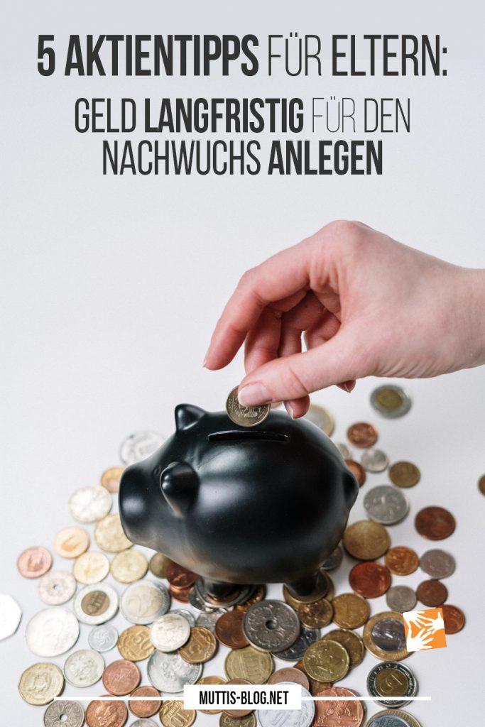 Aktientipps für Eltern: Geld langfristig anlegen für den Nachwuchs