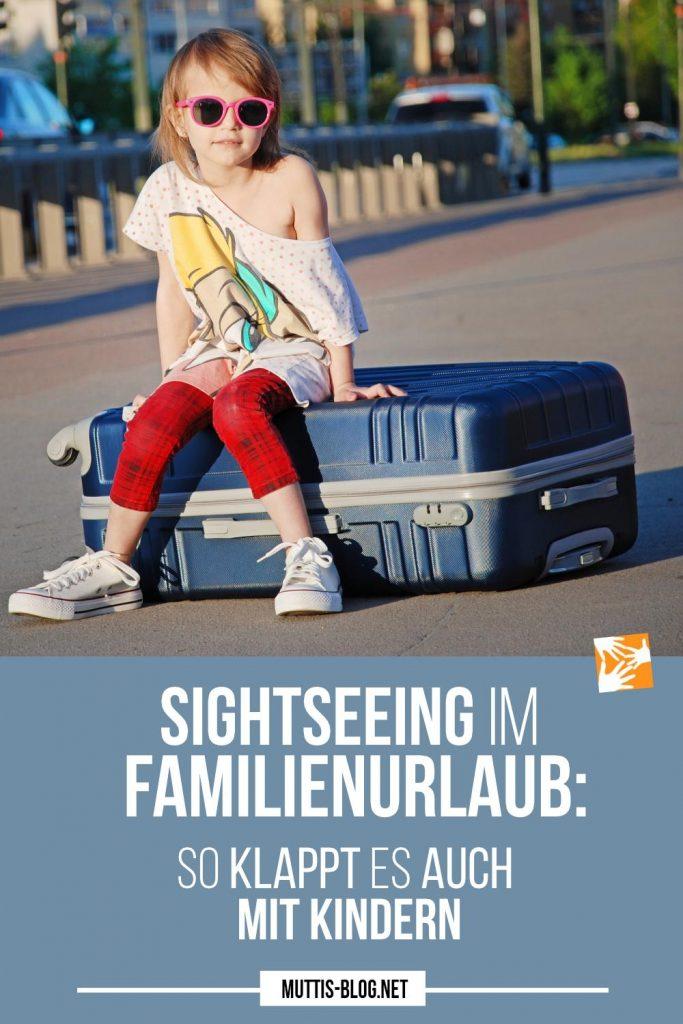 Sightseeing im Familienurlaub