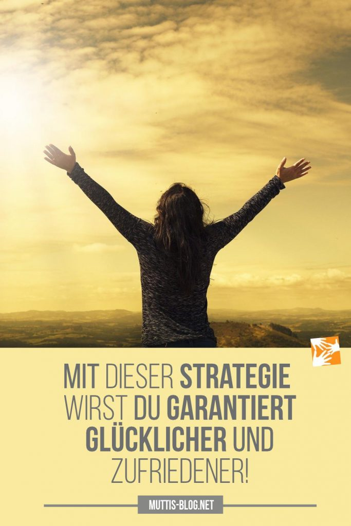 Strategie zum glücklich sein